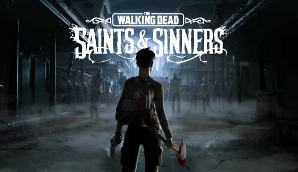 The Walking Dead Saints and Sinners Update 1.09 Patch Details