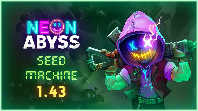 Neon Abyss Update 1.43 Patch Notes (Seed Machine) - Sep 20, 2021
